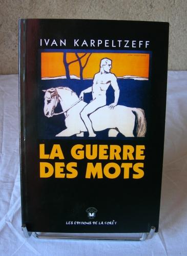 Ivan Karpeltzeff, La guerre des mots, Les Éditions de la Forêt, cartouches, identité