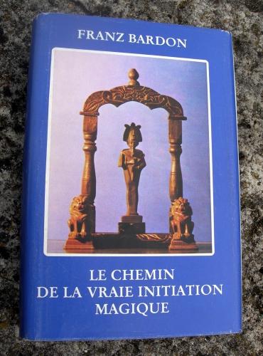 franz bardon,le chemin de la vraie initiation magique,initiation à la magie,magie,magie blanche,tarot,ésotérisme,occultisme
